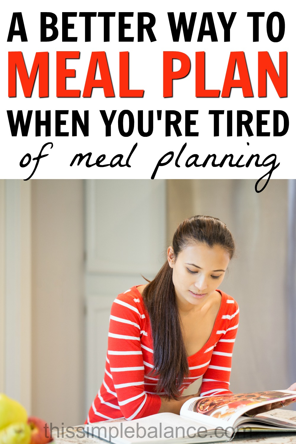 A Simple Meal Planning Method for moms who are sick and tired of meal planning.