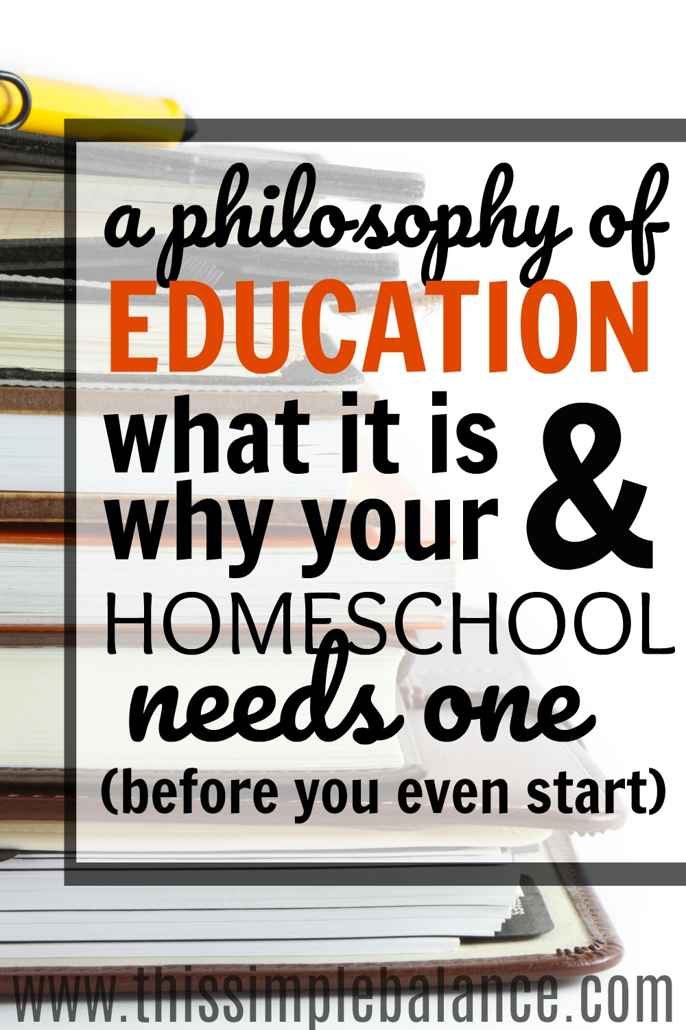 Find out what a philosophy of education is, and why it is SO important that you figure out what yours is before you even start homeschooling.