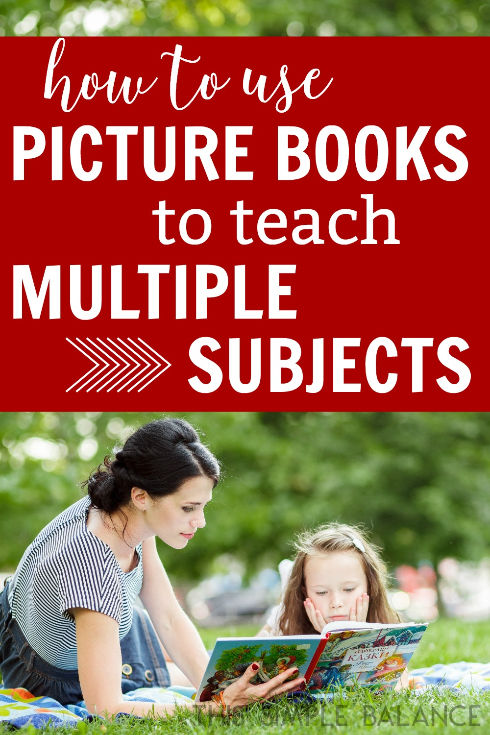 Picture books can be a HUGE asset in your homeschool, if you know how to use them to teach multiple subjects. Read this post to see how you can get the most out of every picture book.