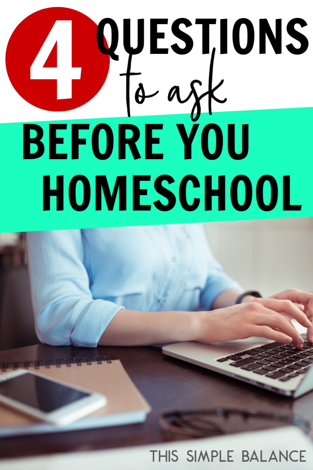 4 Questions to ask BEFORE you homeschool to save you time, money, and frustration