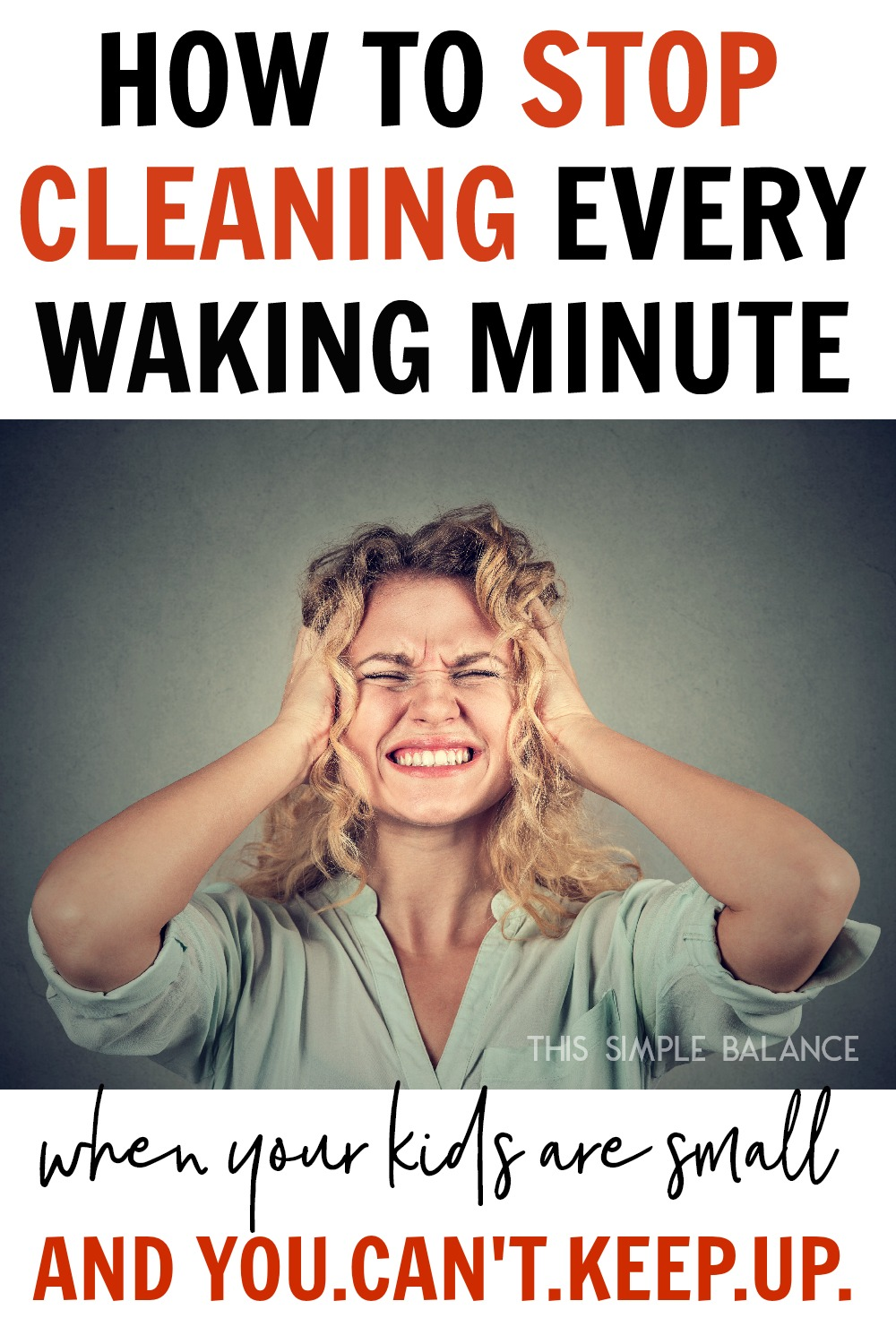 Tired of obsessing over a clean house and spending all your time and energy cleaning? When you have little ones, something it's time to stop obsessing over a clean house - here's what I did to stop cleaning every.waking.minute. and enjoy my little ones instead!