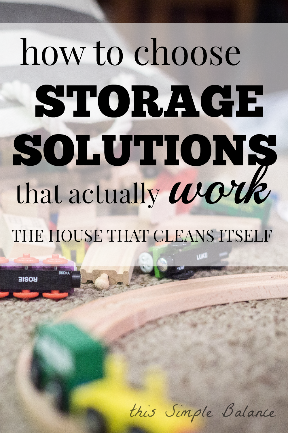 storage solutions that work, the house that cleans itself
