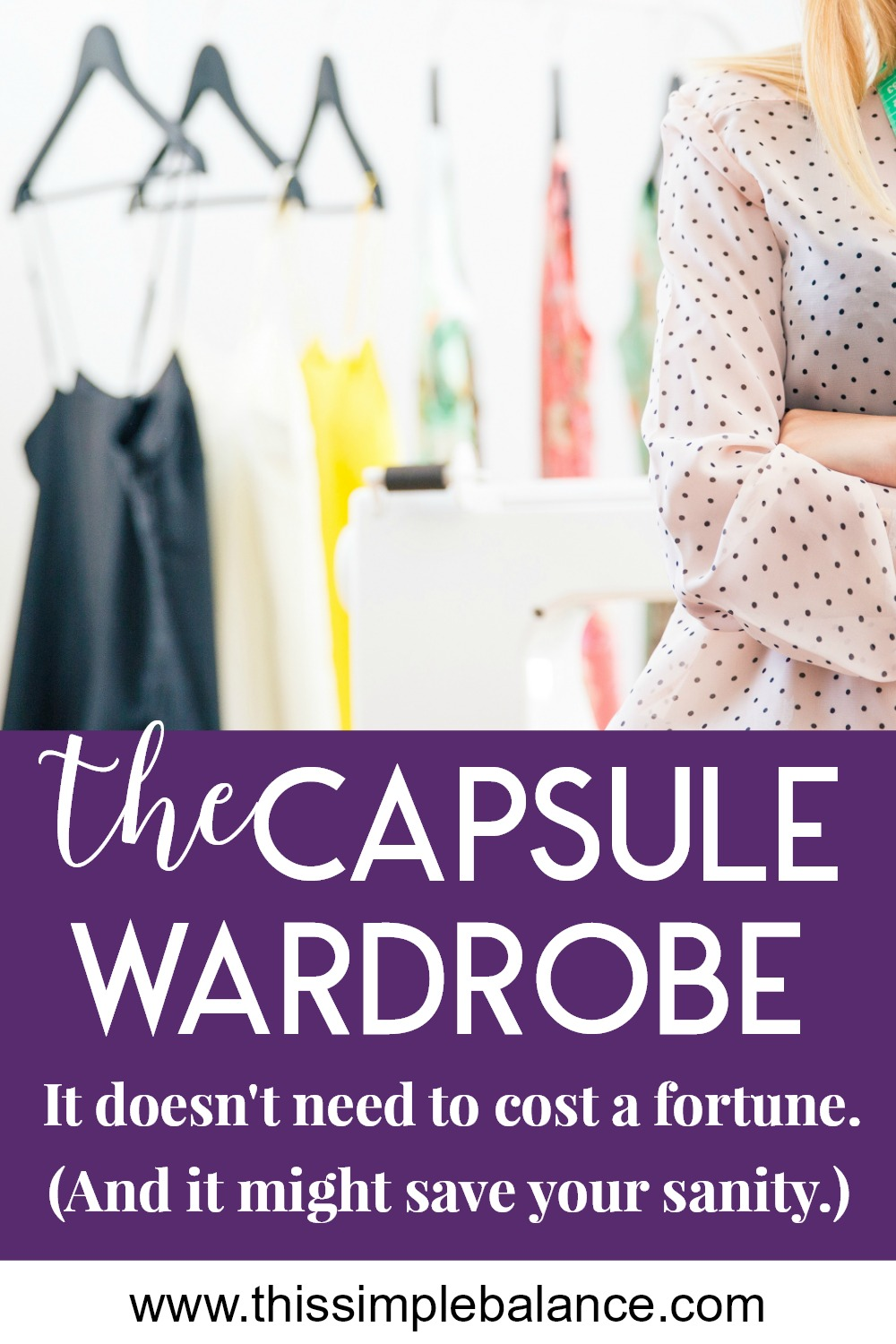 The Capsule Wardrobe: How To Get Started And Why You Need