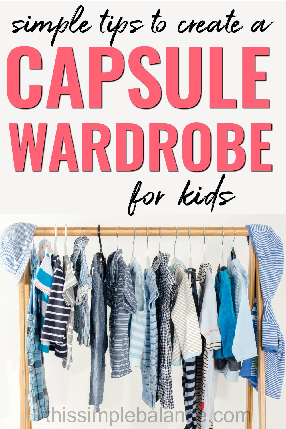 Simple Tips to Build a Capsule Wardrobe for Kids (on a tight budget) #minimalismonalowincome #minimalist