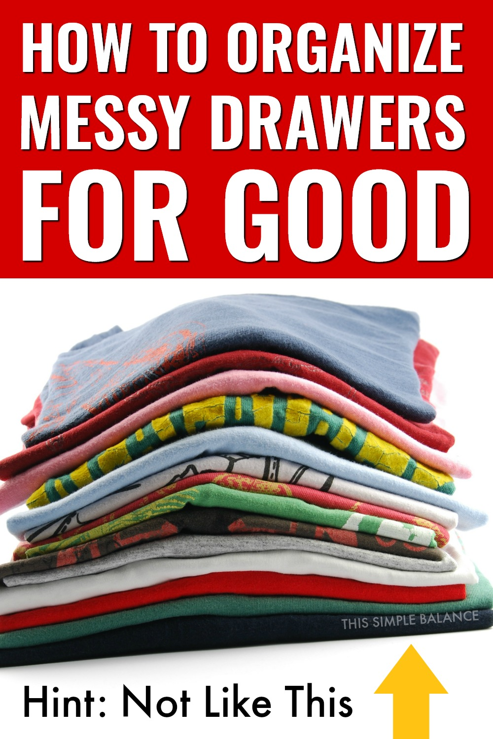 Organizing Messy Drawers when you have messy kids and messy husbands can be so frustrating. Fix the messy drawer problem once and for all with this folding method. #organization #cleanhousewithkids