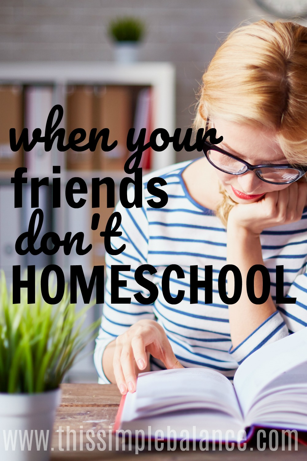 When Your Friends Don't Homeschool: It can be super lonely when you're the only one in your friend group is homeschooling. This post offers so much wisdom on how to cope.