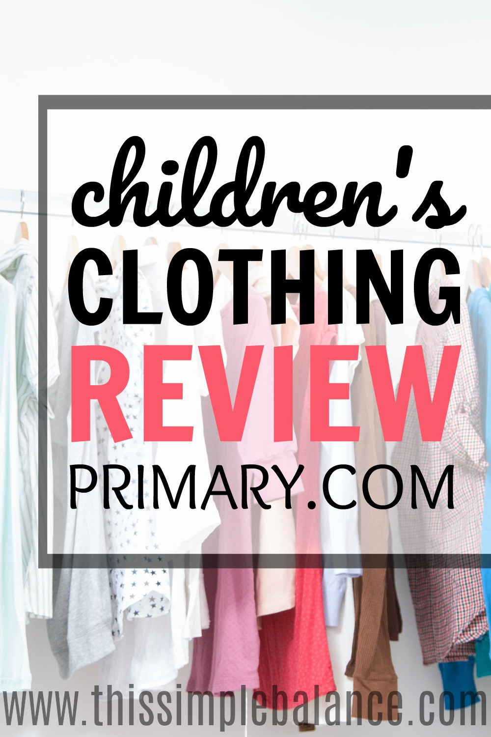 Primary Clothing Review: Are you tired of graphics and text and messages you don't want your kids wearing emblazoned on their chests? Yeah, me too. That's why I love Primary.com: simple, affordable kid's clothing - basic styles with classic colors. No more questionable slogans.