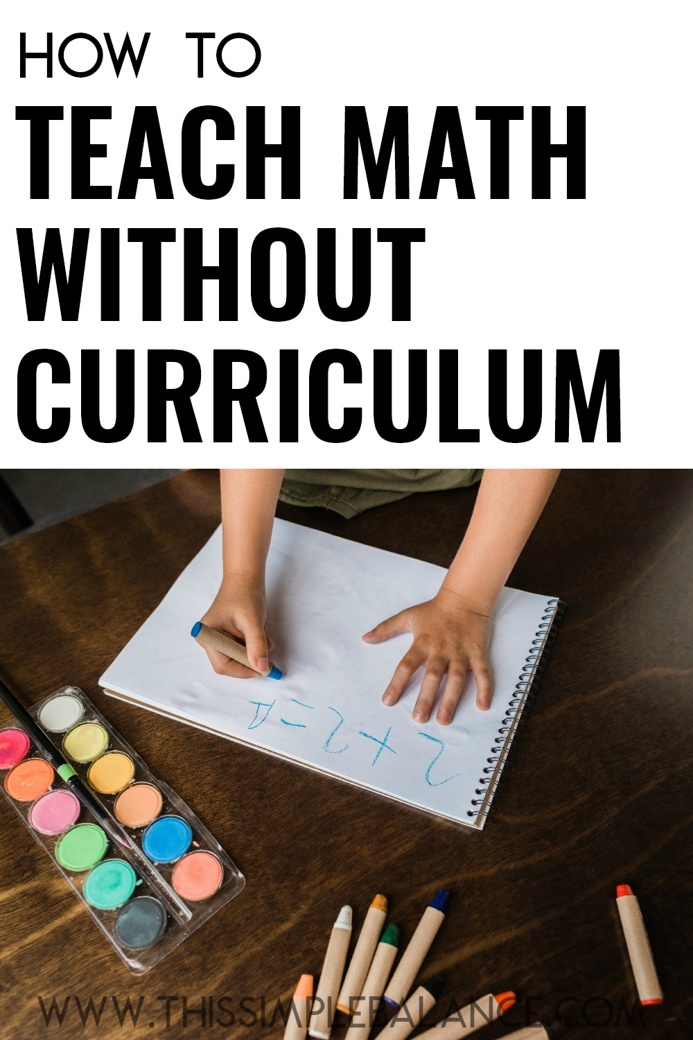 How to Teach Elementary Homeschool Math without Curriculum