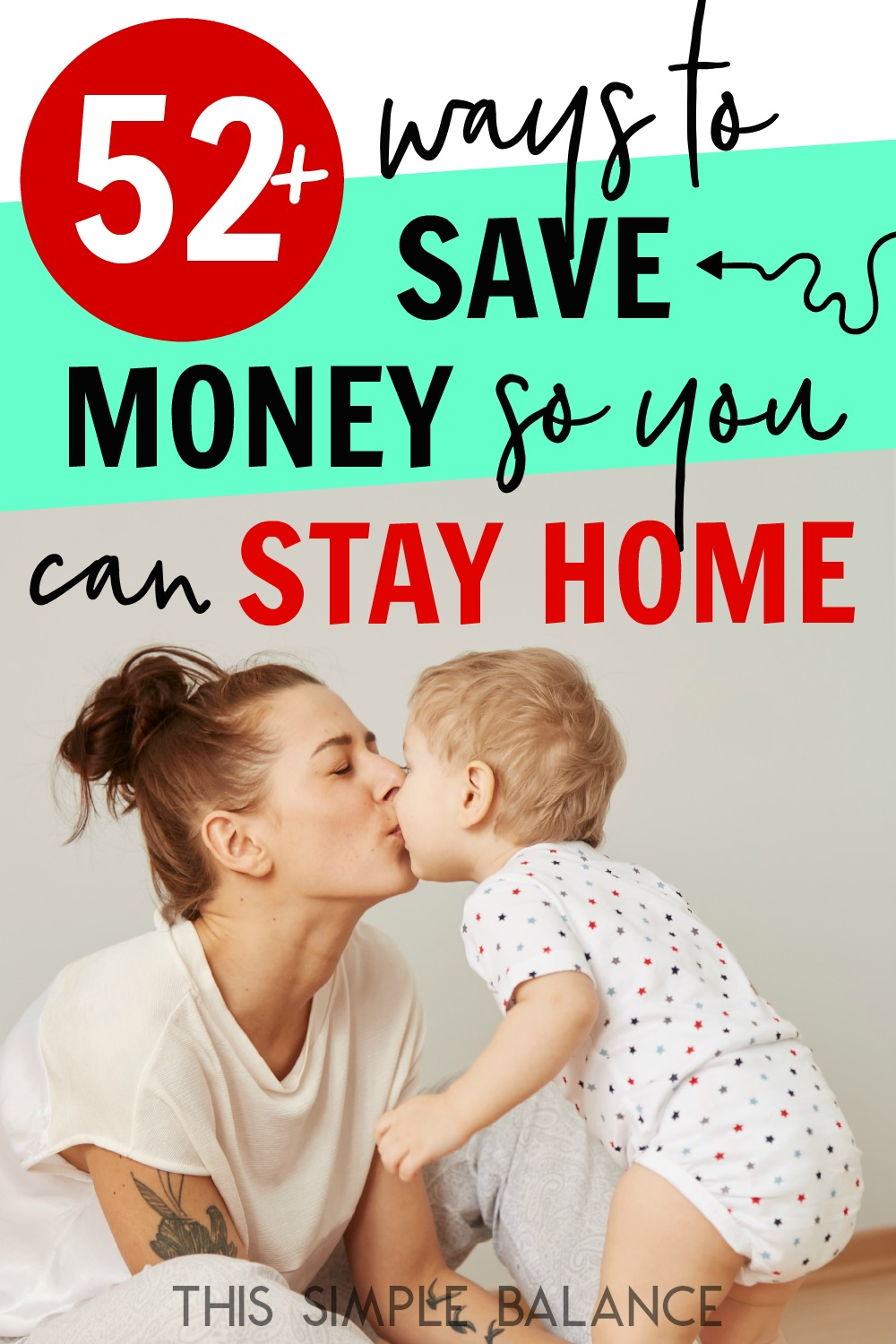 How to afford to be a stay at home mom: 52 ways to save money