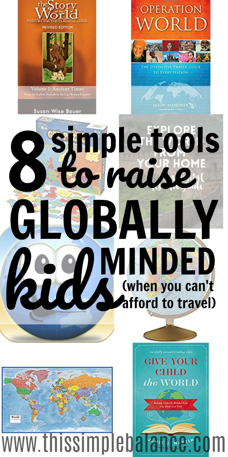 Globally Minded Kids: It's hard when you can't afford to travel but you want to give your child the world. These are great, simple ideas for raising globally minded kids at home!