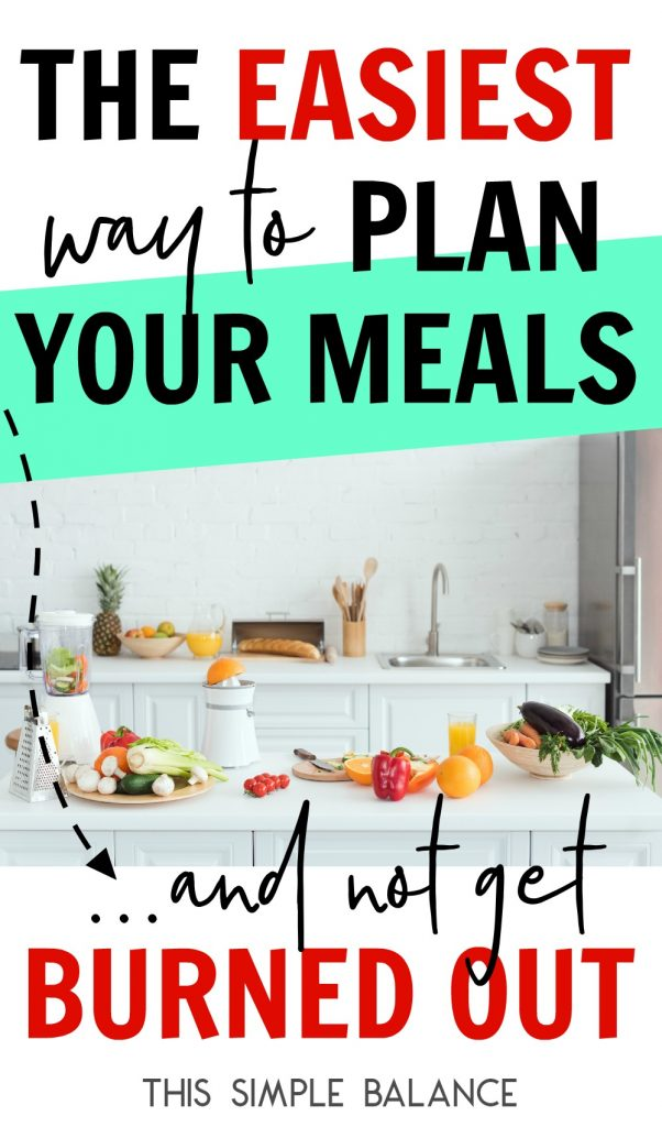 The easiest way to plan your meals without burning out.