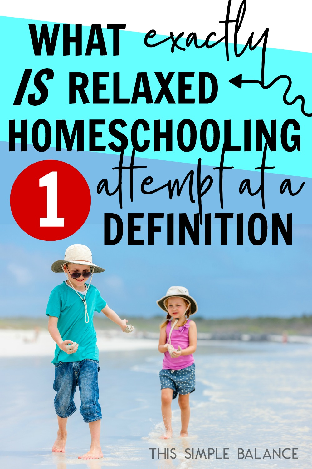 Relaxed homeschooling defined