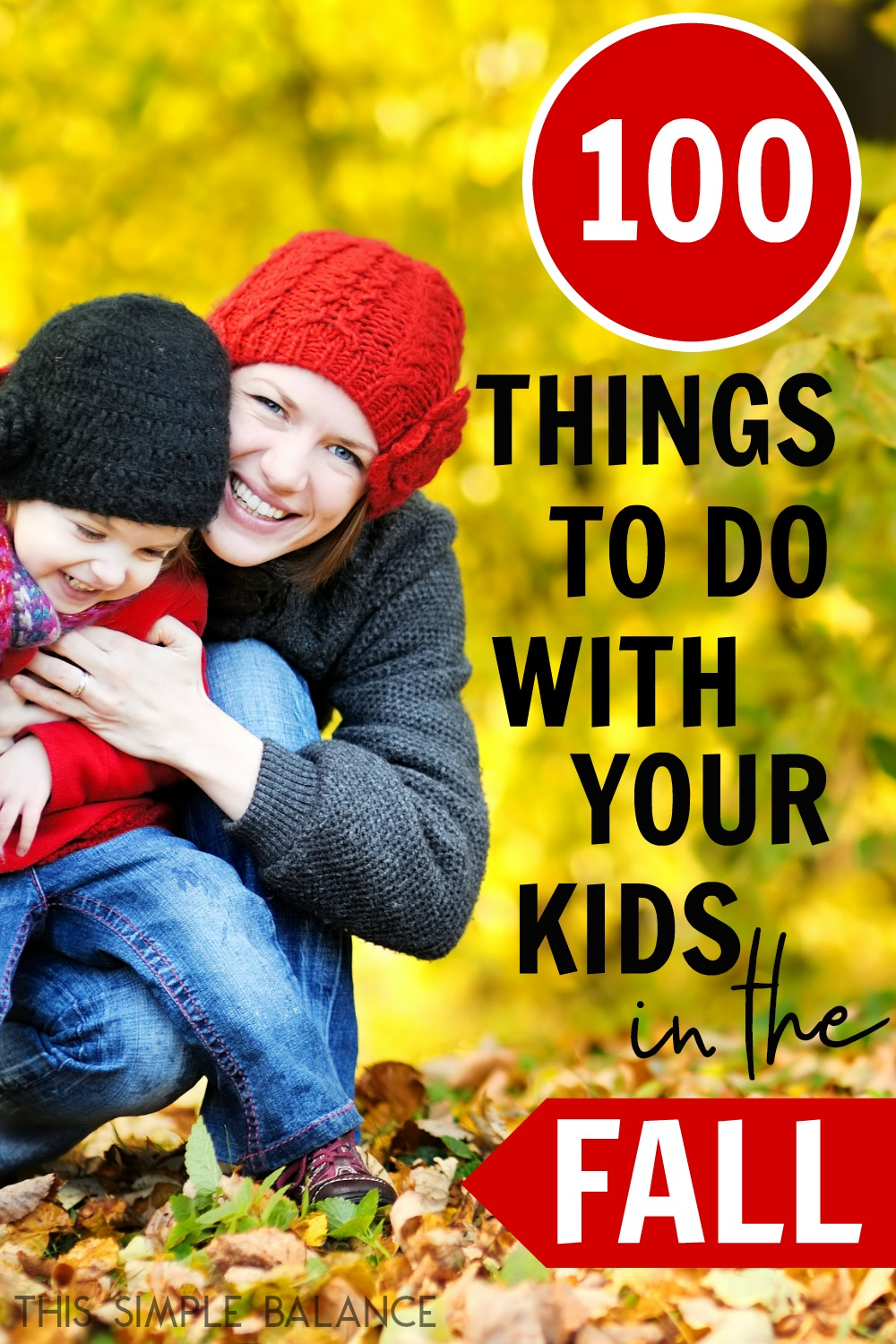 Looking for great fall activities for kids? Get 100 things to do with kids this fall - fall books to read, educational activities to do, fall recipes to bake, fall crafts to make.