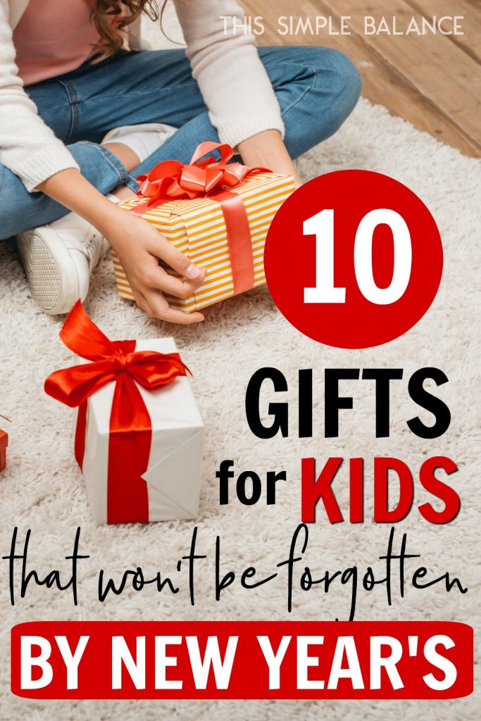Christmas Gifts for Kids that won't be forgotten by New Year's.