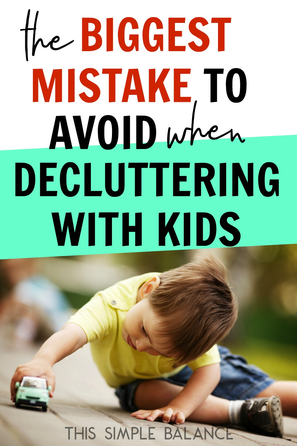 Decluttering with Kids can be tricky, but if you want to succeed long-term with decluttering and raising minimalist kids, be sure to avoid this mistake thats so easy to make.