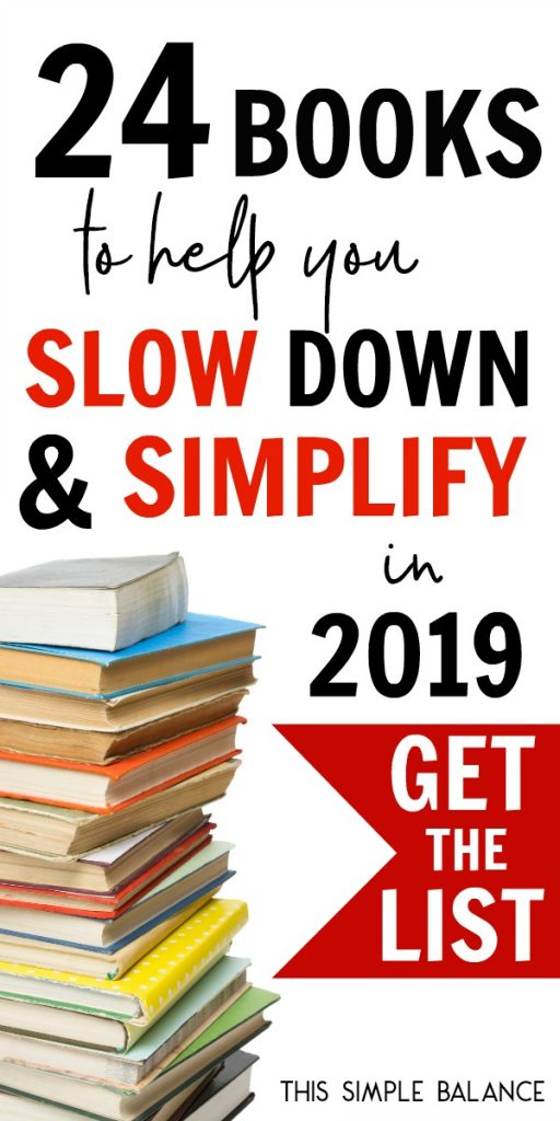 Minimalist Lifestyle and Simple Living Tips: 24 Books for Help You Slow Down and Simplify in 2019
