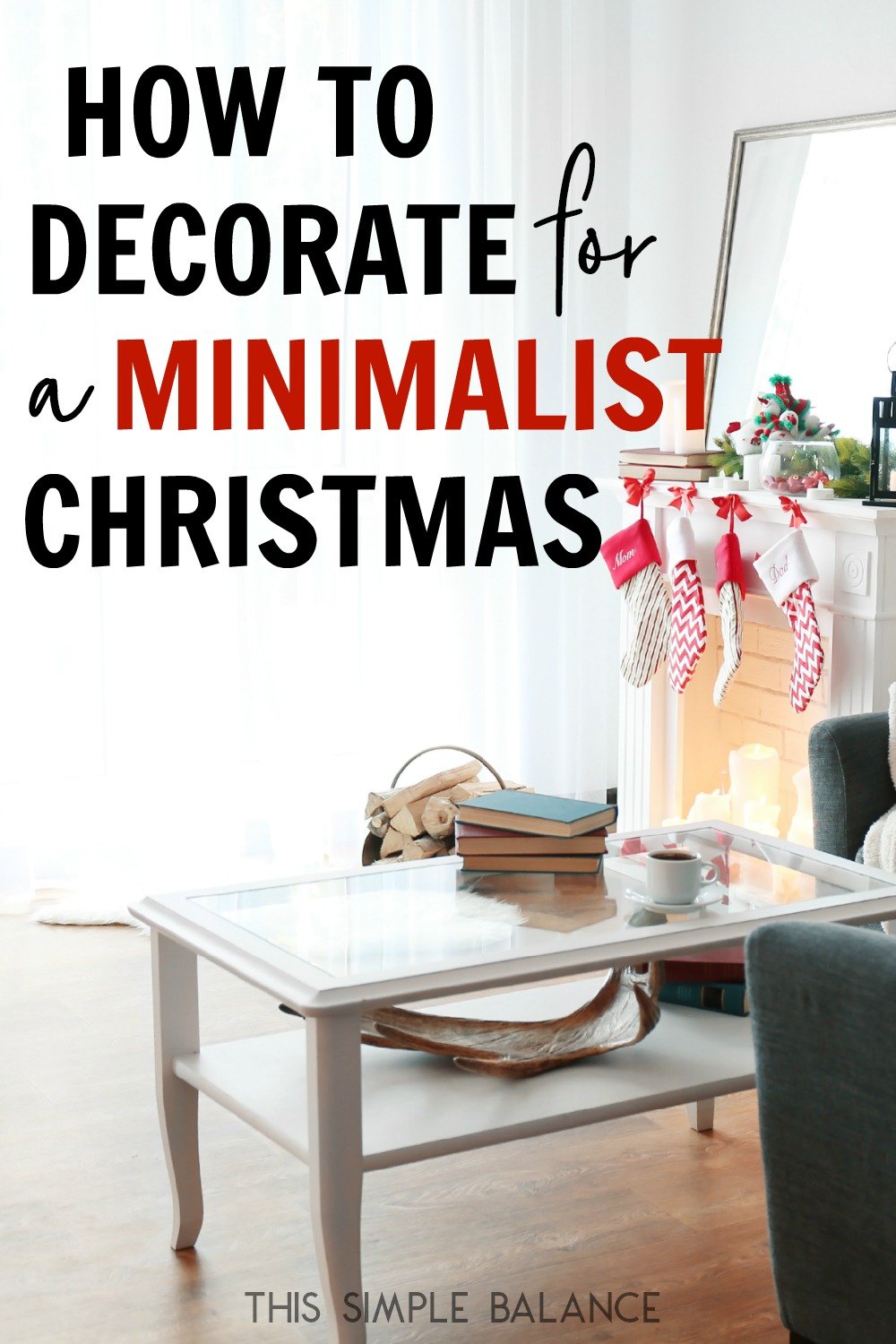 Decorate for a Minimalist Christmas: 3 Super Simple Steps