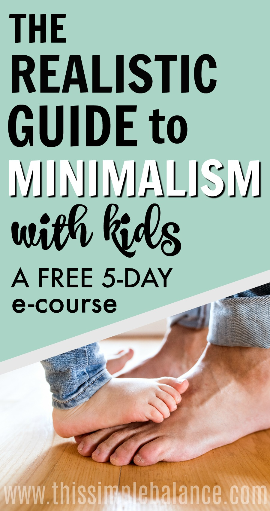 Minimalism with kids can be complicated and frustrating and messy, but it CAN be done in a healthy way (so your kids don't hate it). Sign up for this 5-day FREE e-course that will help you navigate the complexities of minimalism with kids so you can feel confident moving forward. #minimalismwithkids #minimalist
