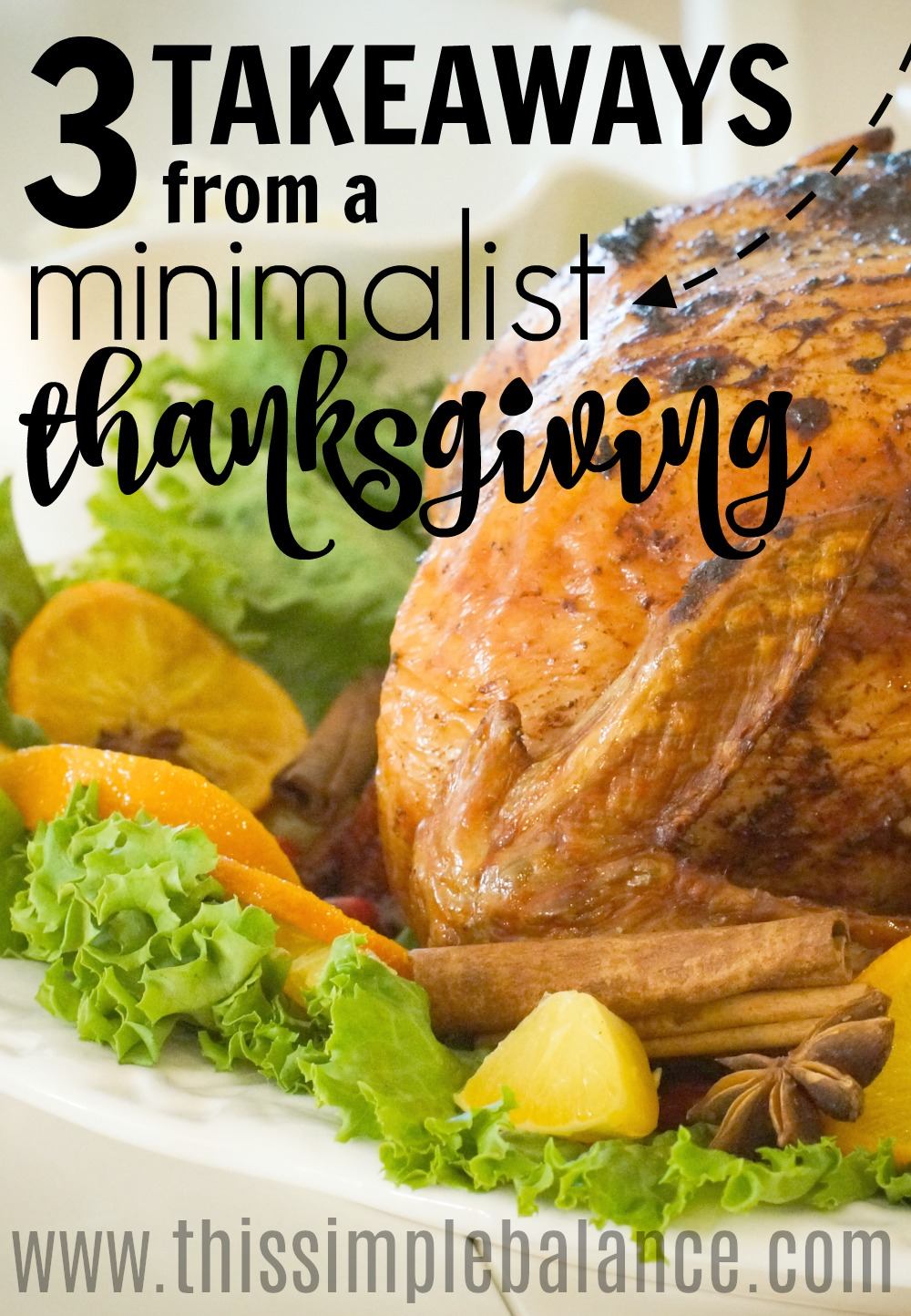 Once you adopt a minimalist lifestyle, it changes how you look at everything in your life, including how you celebrate holidays. Our minimalist Thanksgiving this year was pretty much perfect. These three major takeaways might make you want to consider a minimalist Thanksgiving next year! #minimalist #Thanksgiving #minimalistholiday