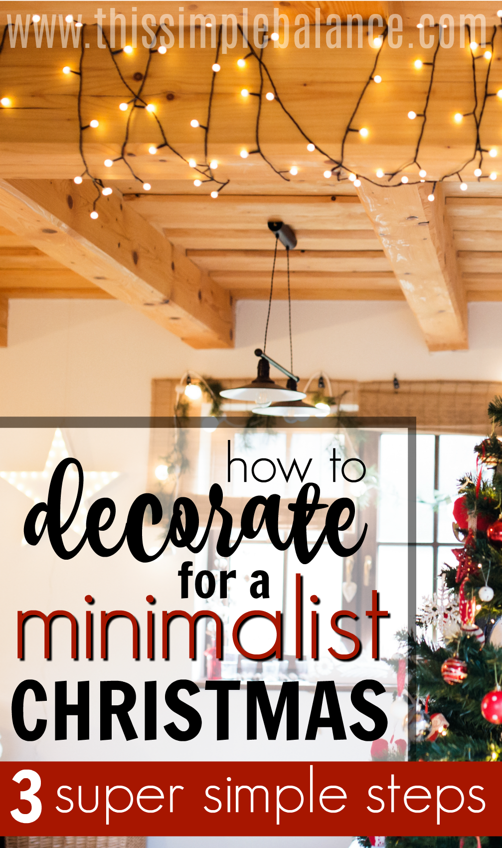 Wanting to decorate for Christmas minimalist style but not sure how to declutter the decorations you already have? Check out these super simple steps to simplifying your Christmas decorations (from a minimalist mom with kids) - you'll love Christmas even more. #simpleChristmas #minimalistChristmas #minimalismwithkids #minimalist