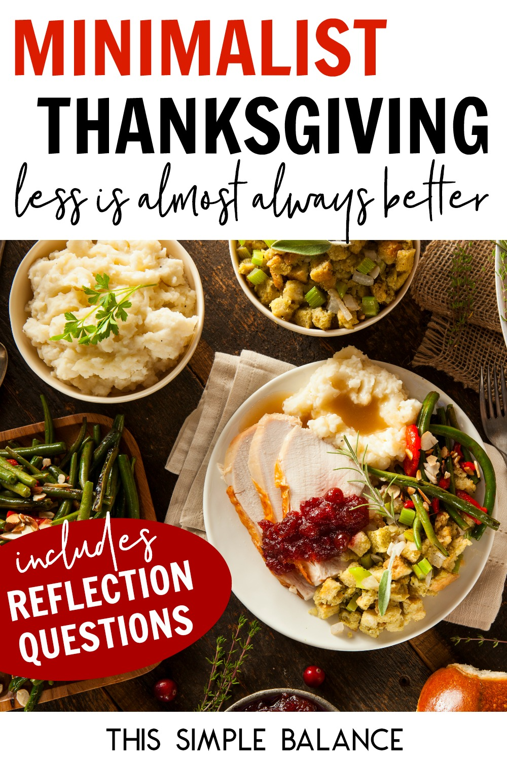 Afraid a minimalist Thanksgiving will make the holiday less meaningful? Reflections from a minimalist Thanksgiving and questions to help you decide what is essential for yours.