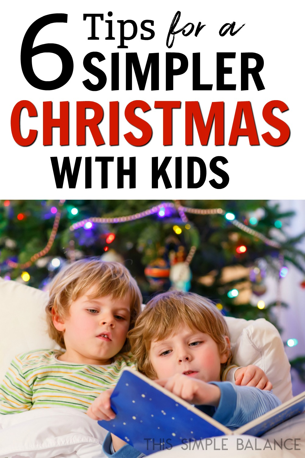 A Simple Christmas with Kids: 6 Tips to Slow Down and Simplify this Christmas