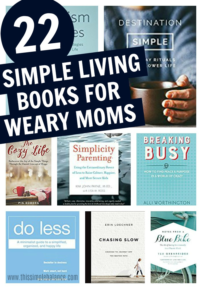 22 Simple living and minimalism books for weary moms | slow down and simplify your mom life with these books