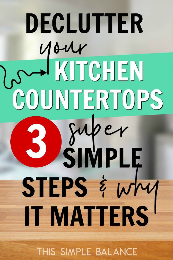 Declutter Kitchen Countertops: Why You Need to & 3 Super Simple Tips to Make It Happen