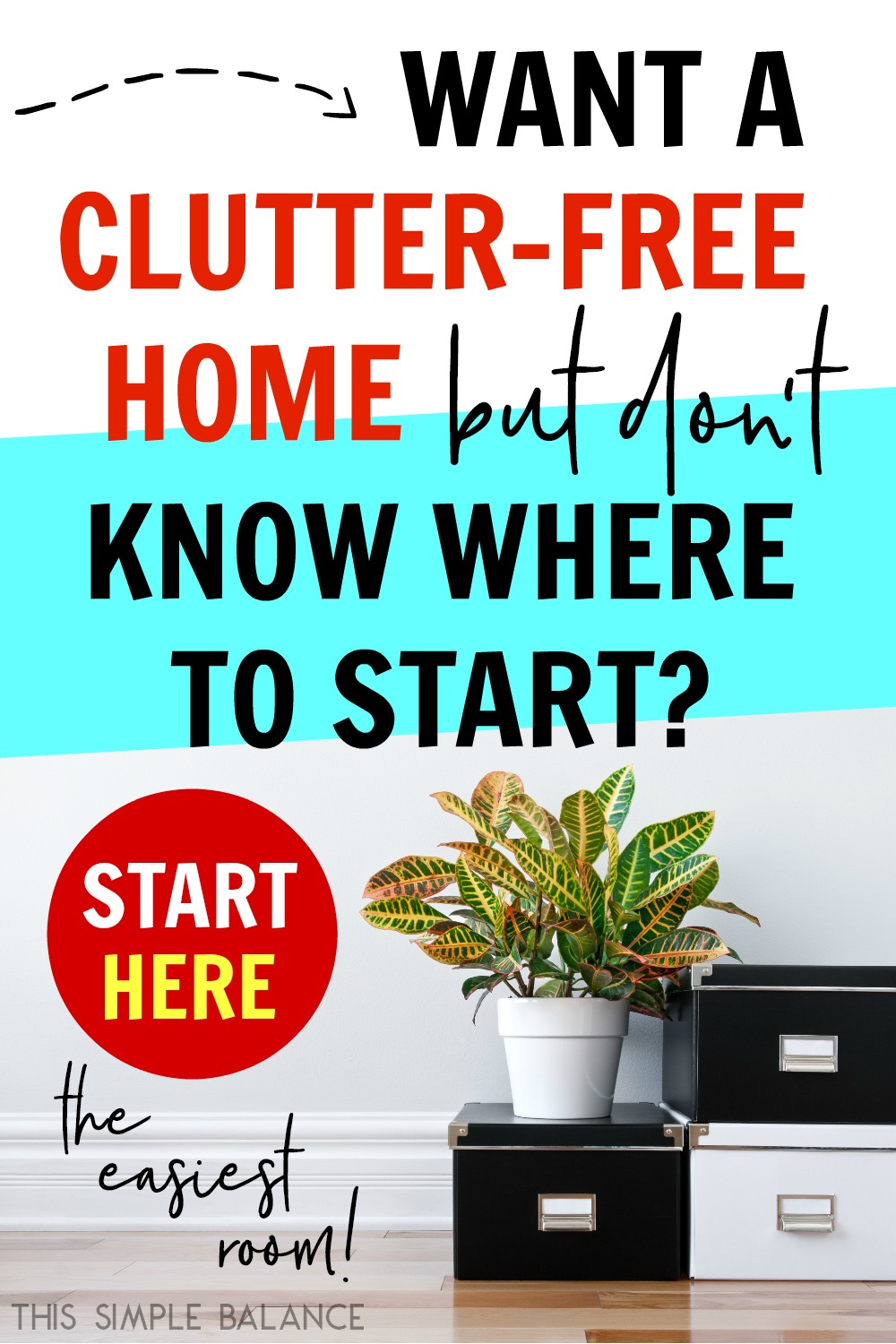 How to start decluttering when you're overwhelmed by the mess! The best room to start and a step by step guide.