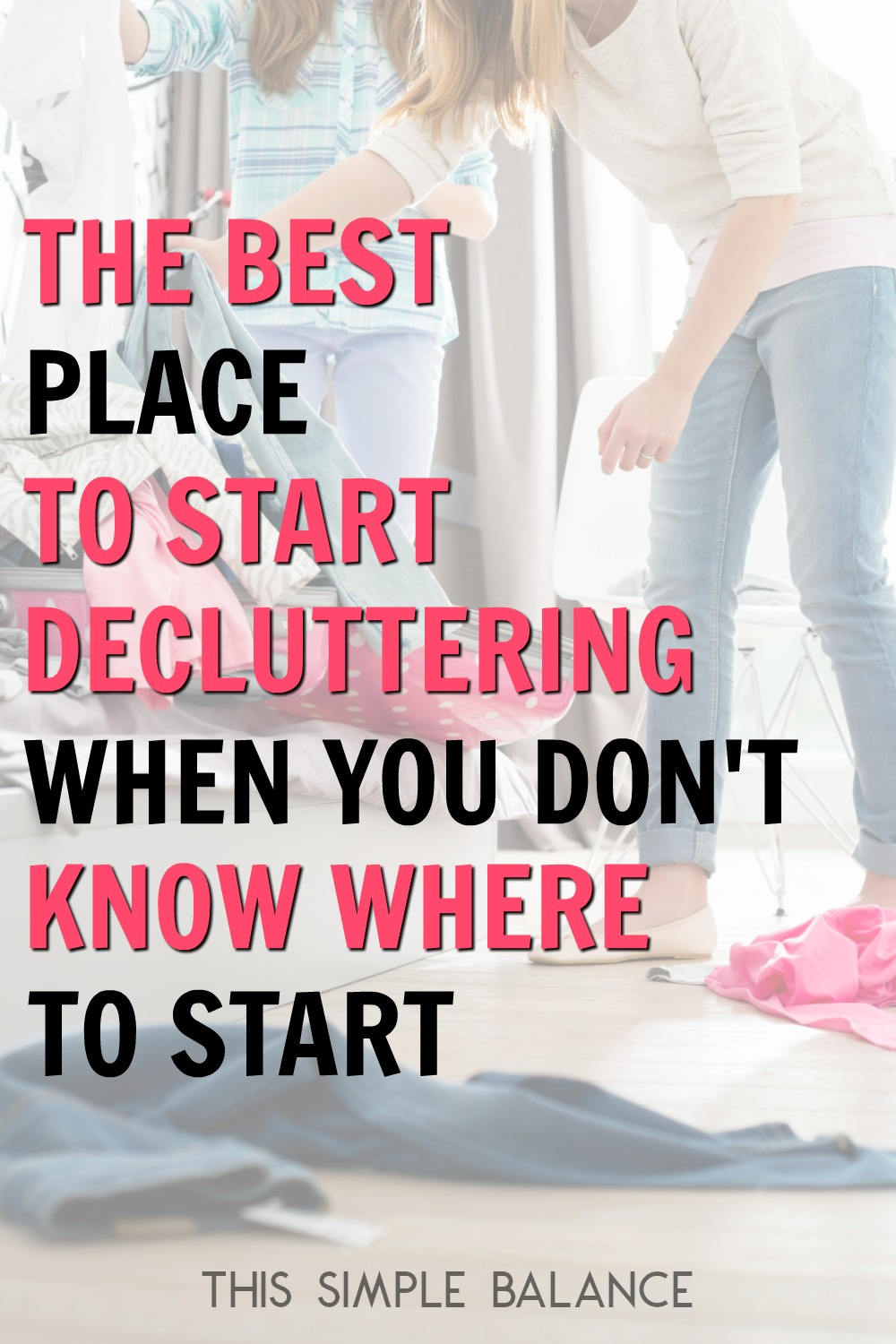 The best place to start decluttering when you don't know where to start.