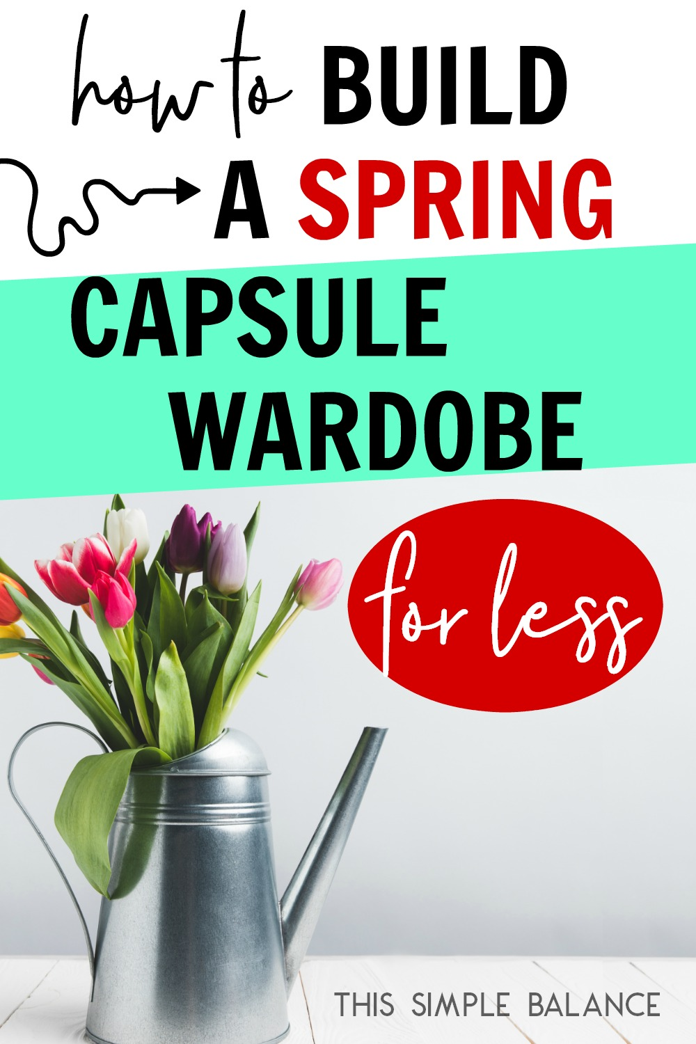 Simple tips and staple pieces for an affordable spring capsule wardrobe! #capsulewardrobe #minimalist