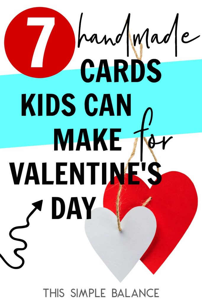 7 Handmade Valentine's Day Cards Kids Can Make