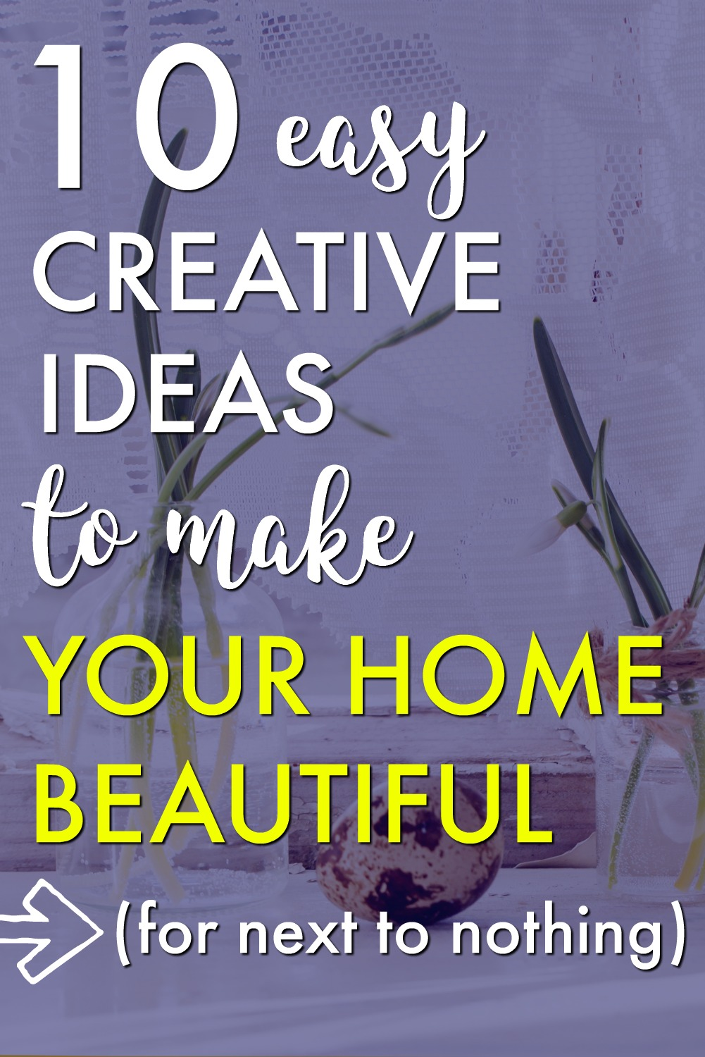 10 cheap decorating ideas to make your home beautiful even when you decorate on a budget home decor for less save money frugal living tips fandeluxe Choice Image