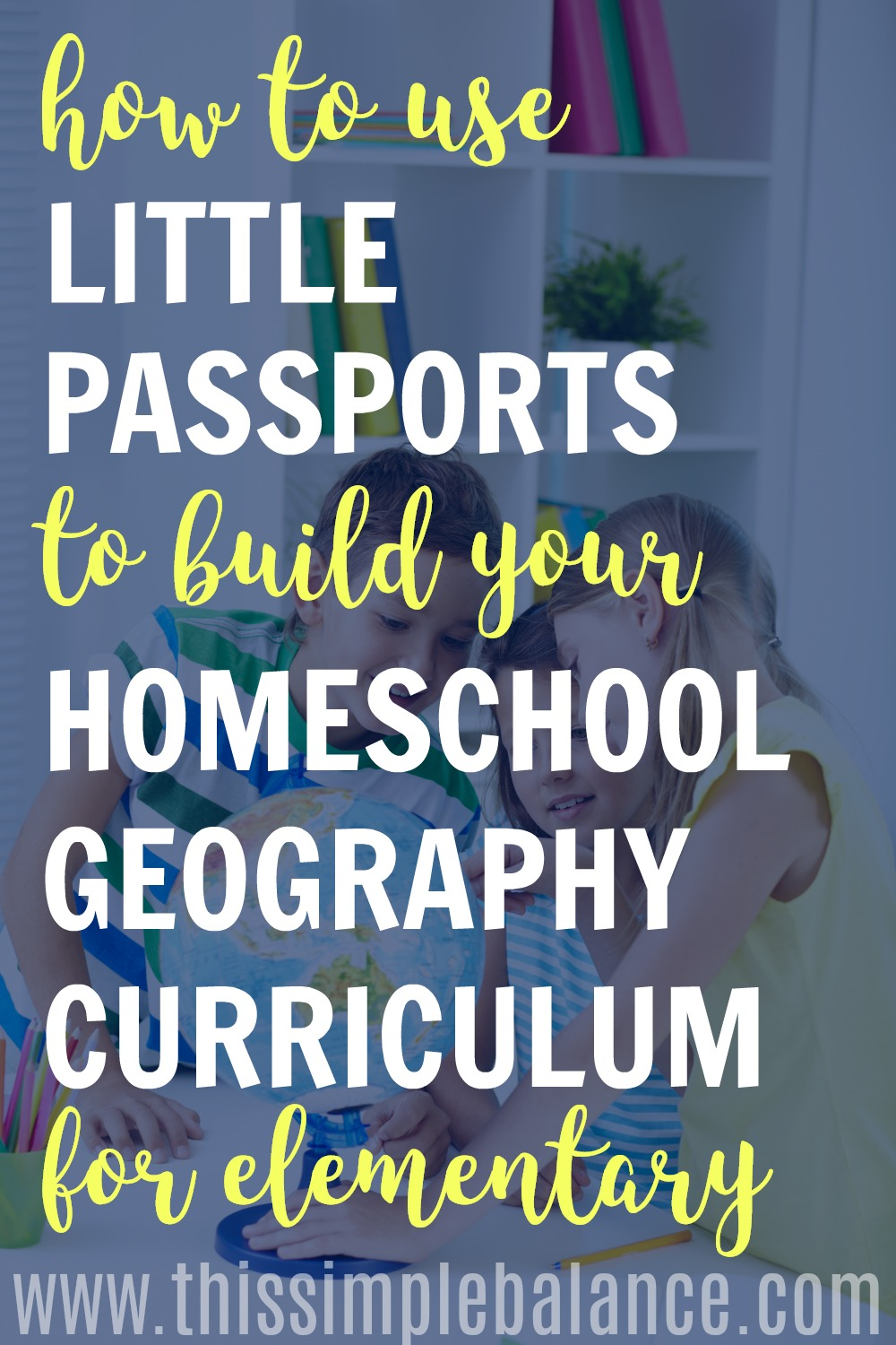 Homeschool Geography Curriculum | Little Passports | Explore the World | Relaxed Homeschooling | Simple Homeschool | Minimalist Homeschool