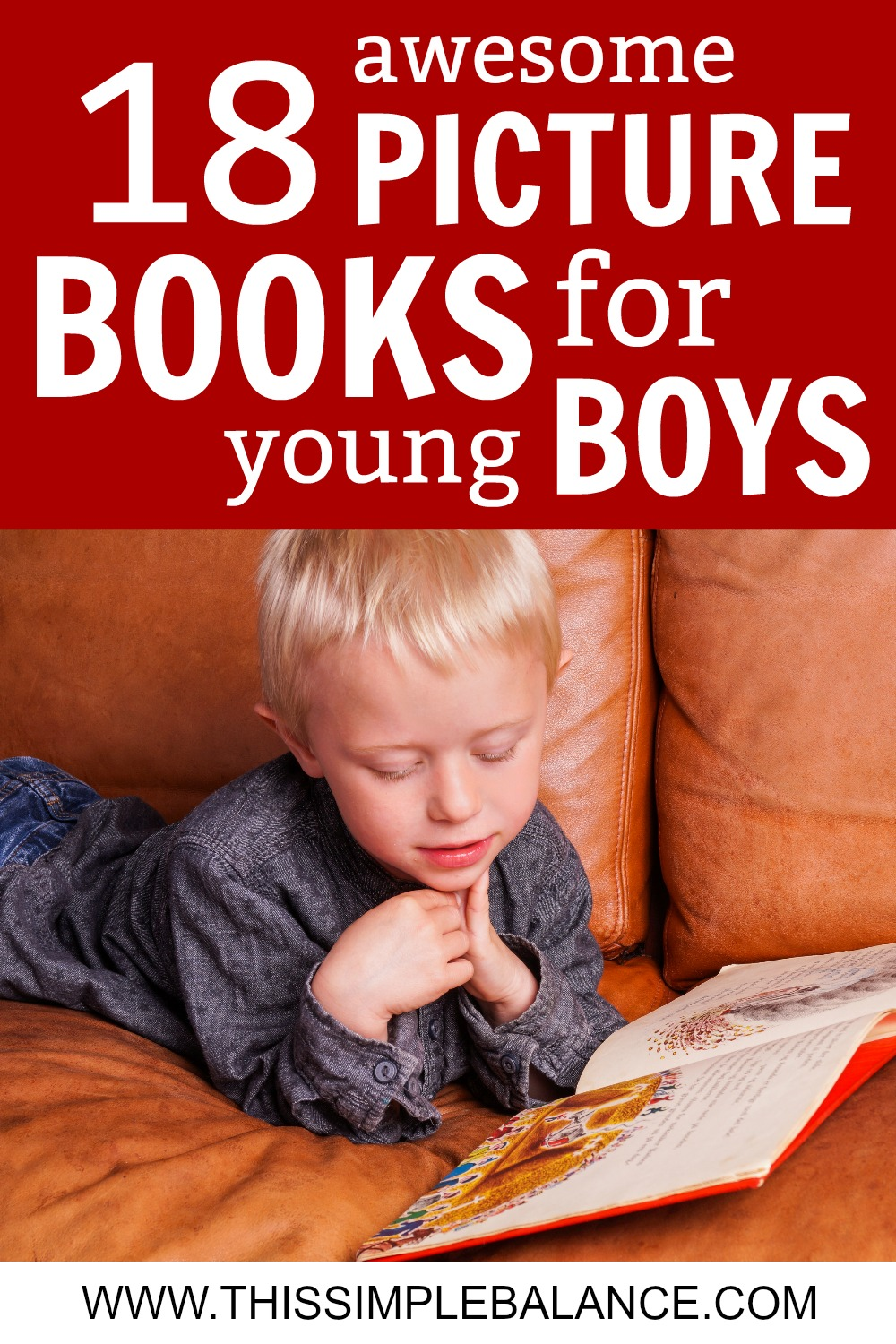 18 Books for Young Boys (ages 4-8): all of these books were favorite picture books for my boys! I hope yours enjoy them as much as we did.