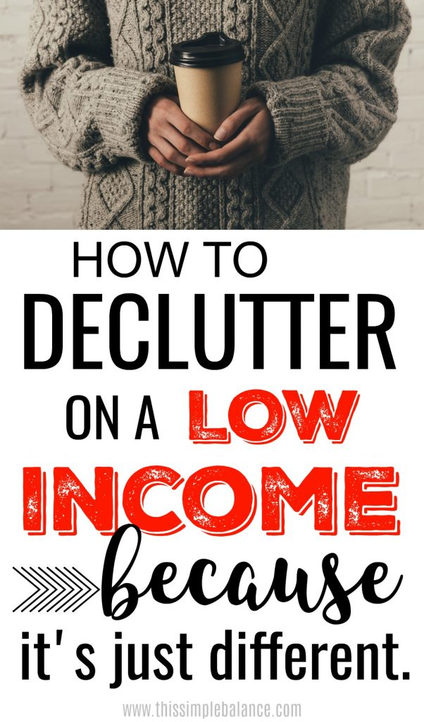 Decluttering on a low income is just different. Get 8 tips that will actually help!