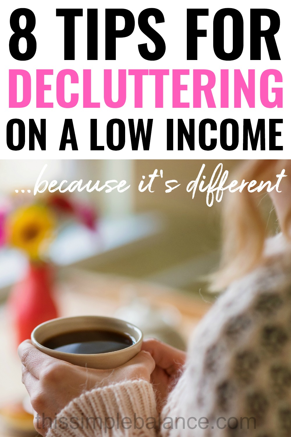8 Tips for Decluttering on a Low Income (because it's different) #declutteringtips