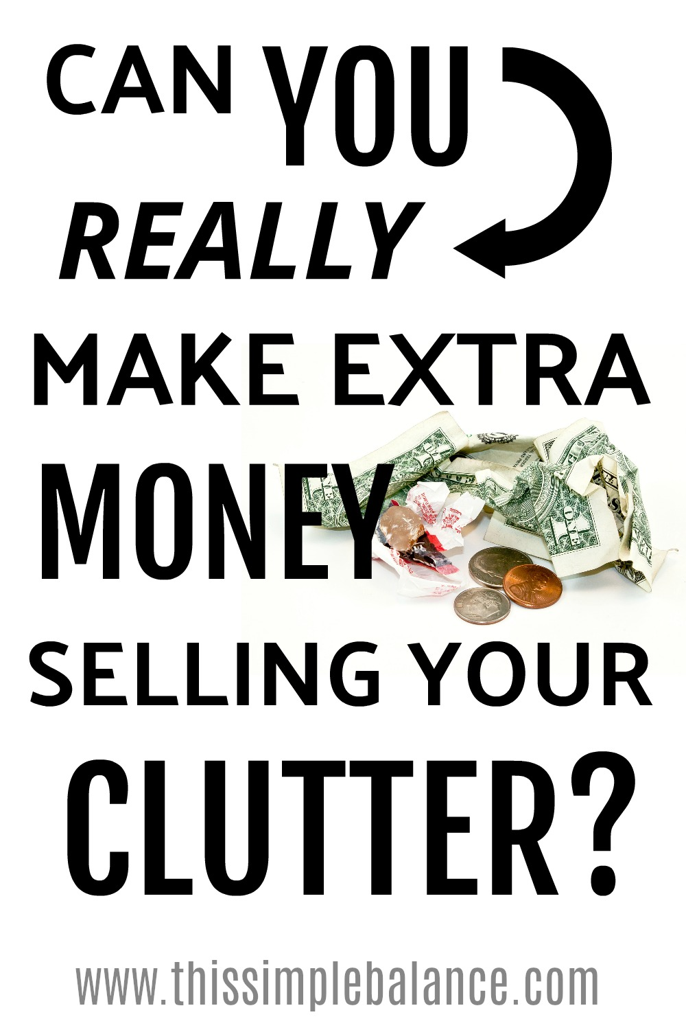 Can you make money selling your clutter? It depends on if you are coming from a place of more...or less.