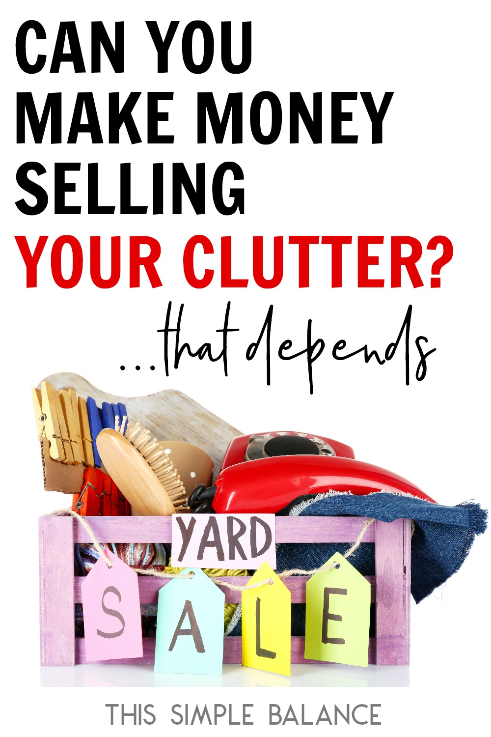 Countless blog posts claim you can make money selling your clutter. But can you really? And if you try, is it even worth it?