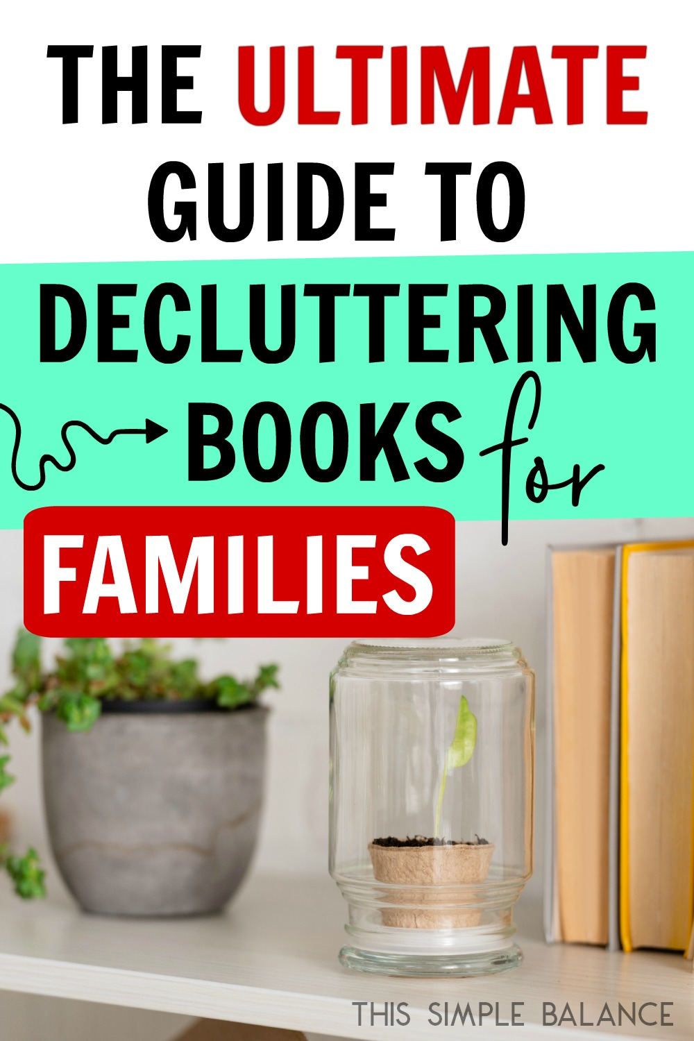 Decluttering Books: Tips and Ideas for families,( You can declutter books and still raise readers)