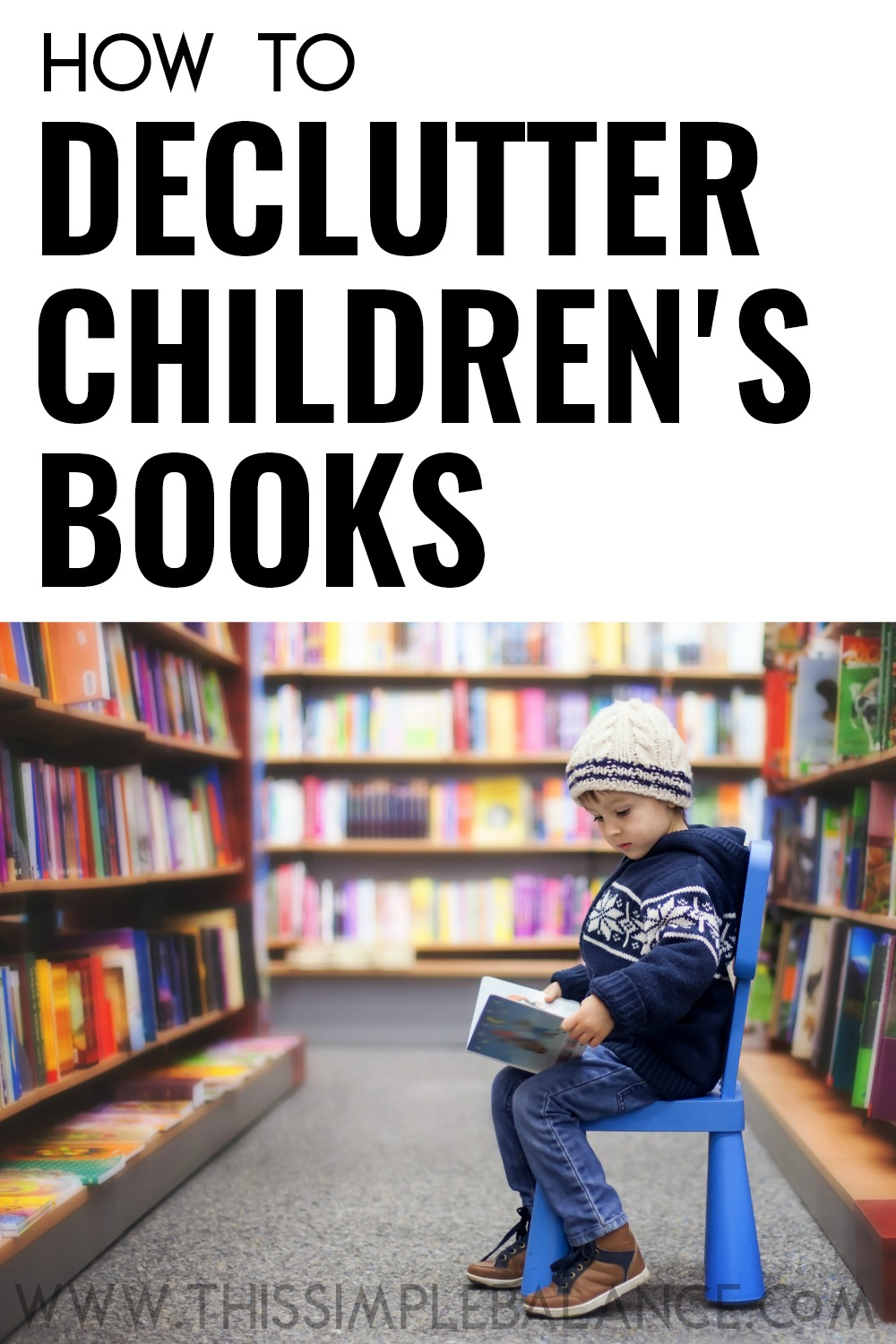 Decluttering Kids' Books: Parents are afraid that decluttering books will be harmful to kids, when it's the exact opposite! Learn how to overcome those fears, and get the questions you need to declutter your children's books with confidence.