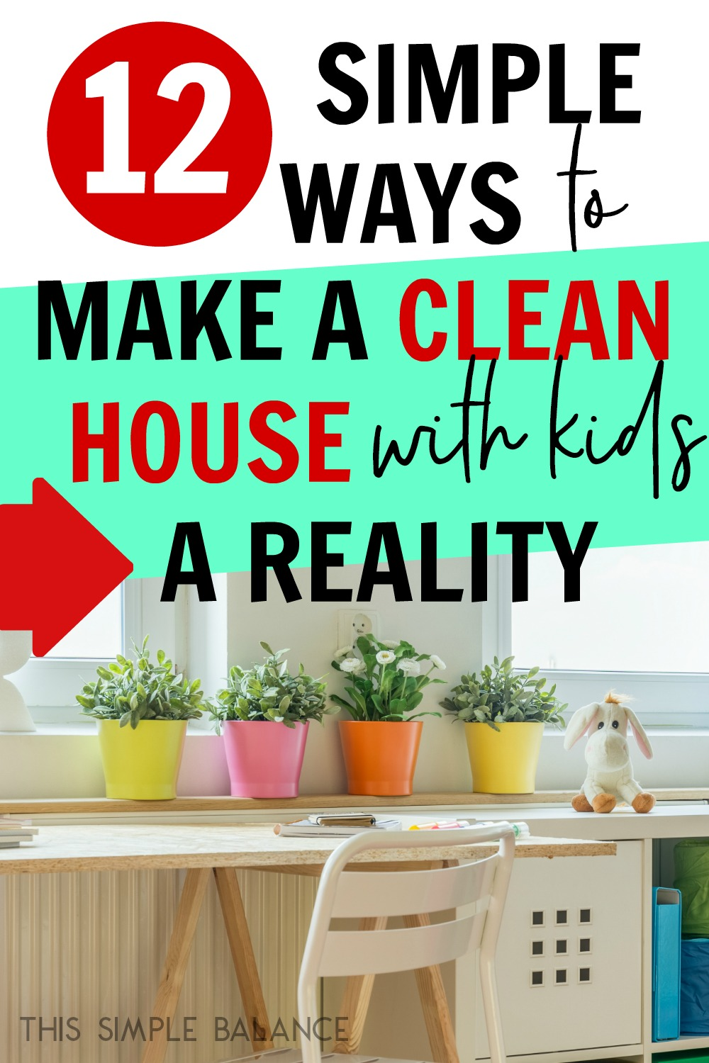 12 Simple Tips to Keep Your House Clean When You Have Kids