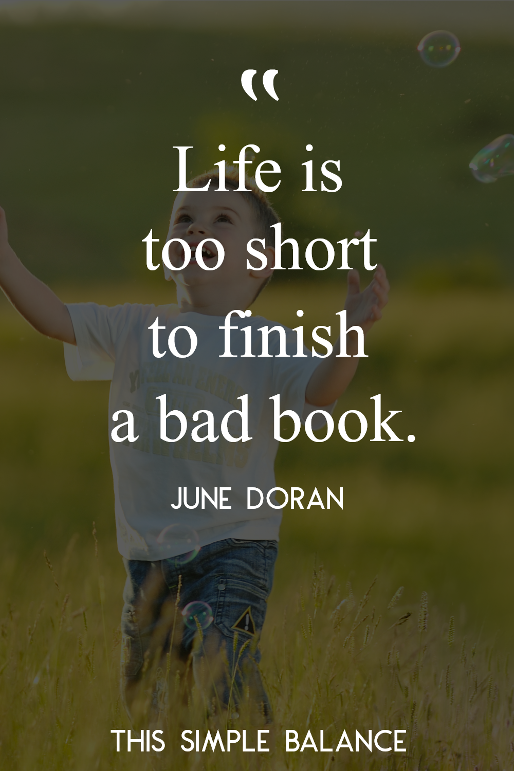 """Life is too short to finish a bad book."" via @thsimplebalance"