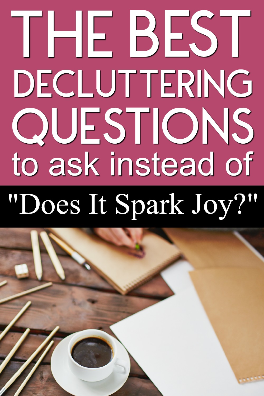 "Decluttering tips for people on a low income are hard to find. Forget using ""Does it spark joy?"" to declutter. Use these decluttering questions instead for a much better experience! #declutteringtips"