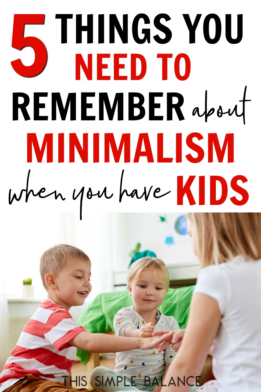 Minimalism with kids is much more complicated than minimalism as a single or married without kids. Remember these 5 things when you're feeling disillusioned with minimalism because you're a mom of little ones.