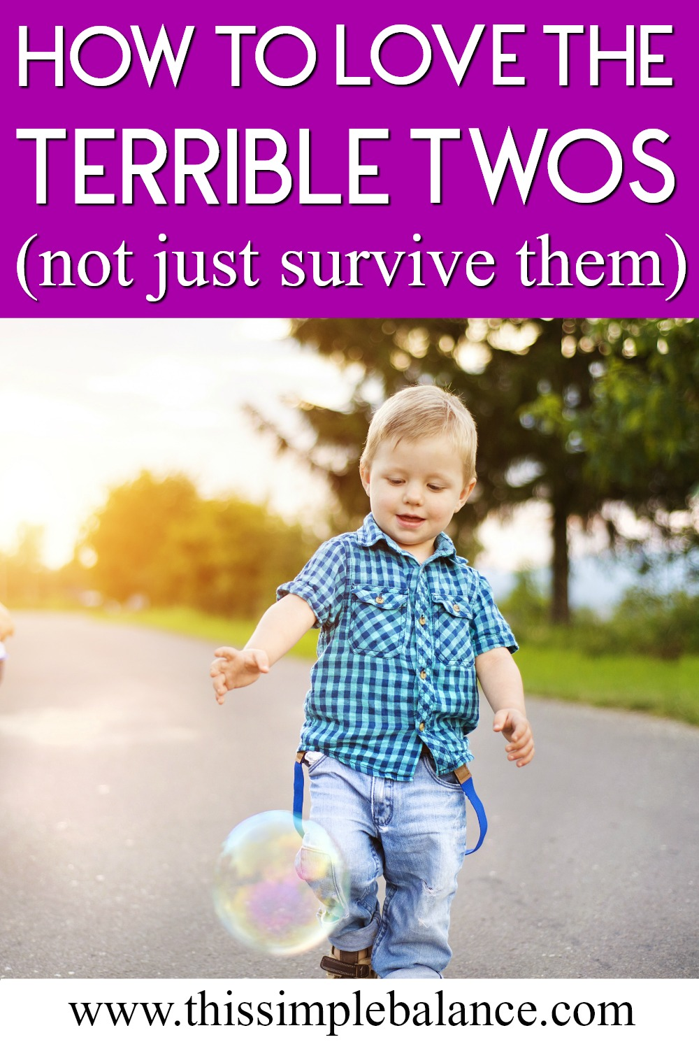 The Terrible Twos: Get practical tips for how you can LOVE this age and stage, not just survive it. #parentingtips