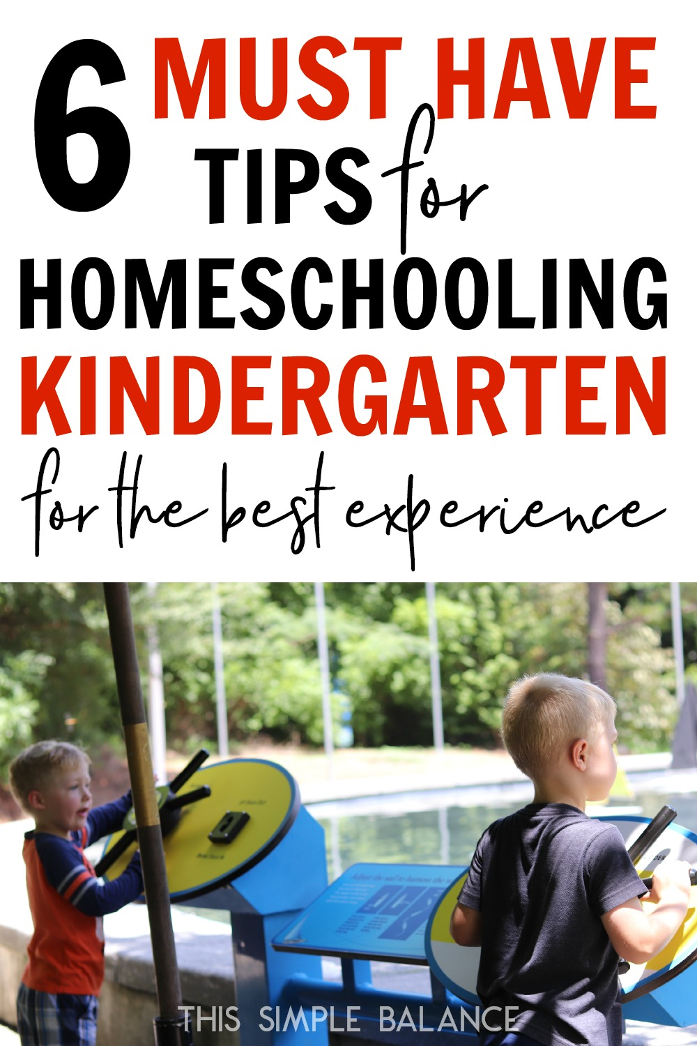 Homeschooling kindergarten should be one of your best homeschool years: use these tips to make sure you (and your child) have the best possible experience!