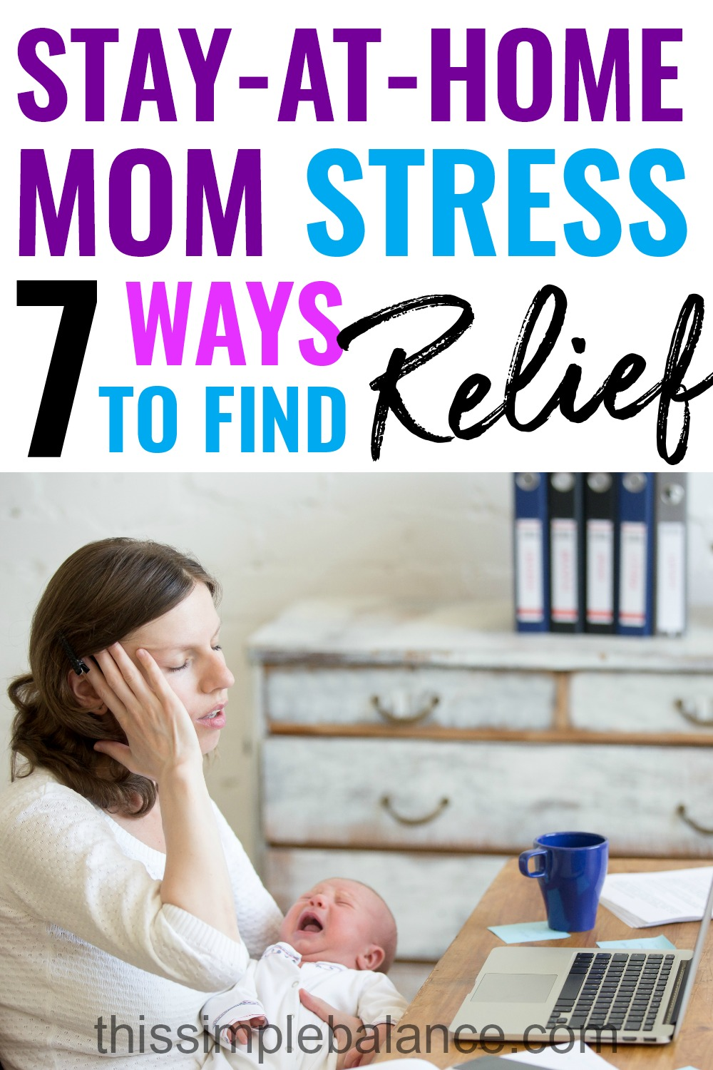 Stay-at-Home Mom Stress: Hacks, Tips and Ideas to find relief! #stayathomemom #momlife