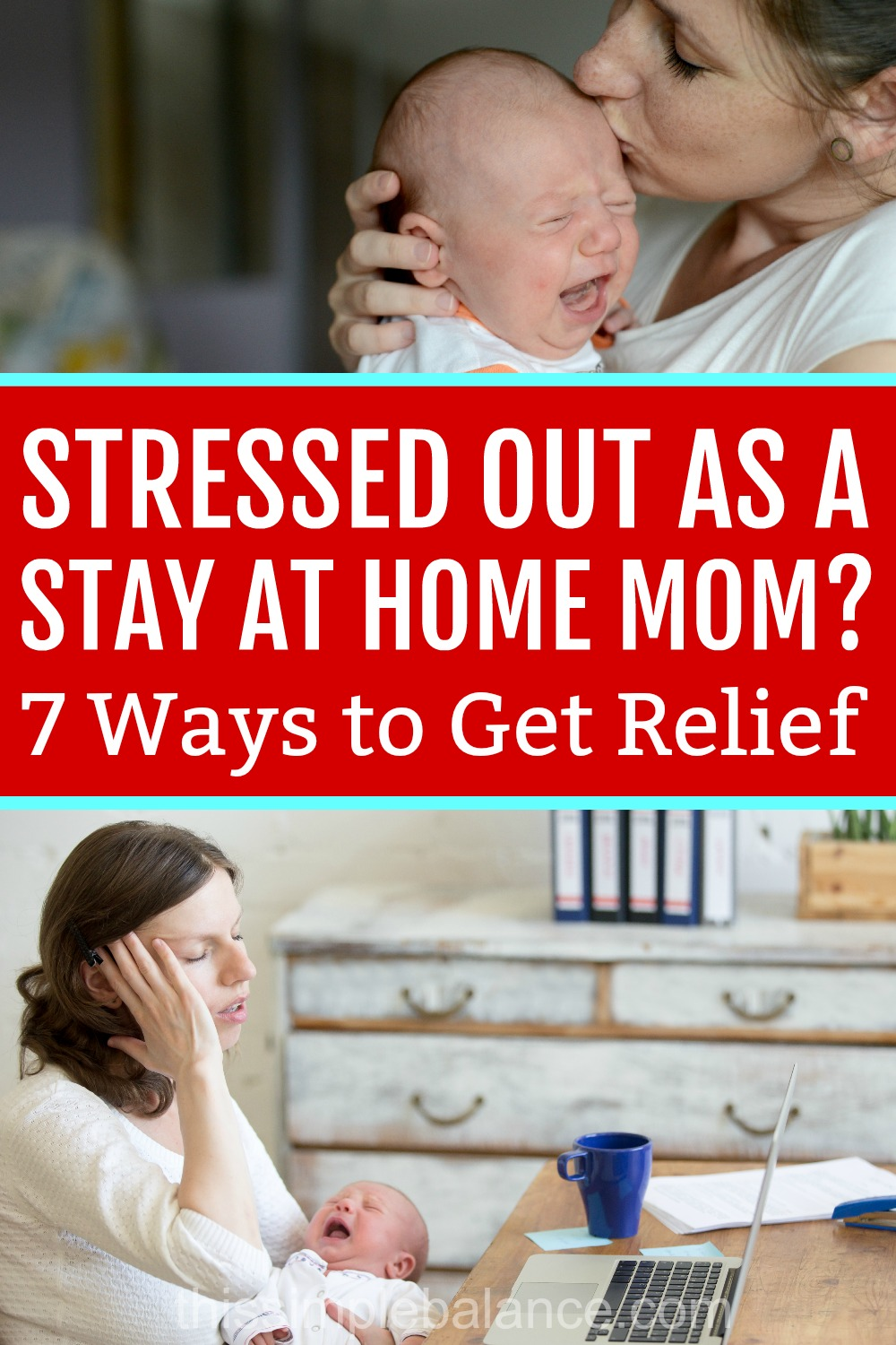 Stay at Home Mom Stress can be crippling. Find relief with these 7 tips for taking control of your stay at home mom life. You can love being a SAHM!