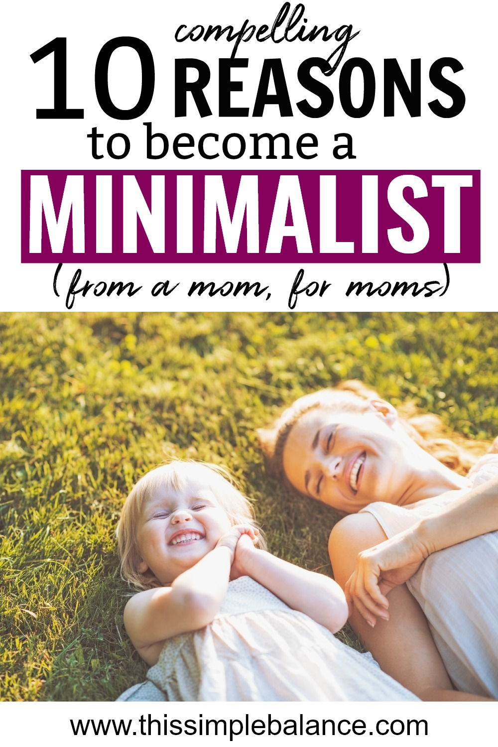 Minimalism literally changed my mom life, and it can change yours, too. Motherhood can be overwhelming and exhausting, but often moms suffer from extra stress, stress caused by cluttered homes and cluttered schedules. If these 10 reasons to become a minimalist don't convince you, I don't know what will!